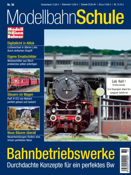 MEB Modellbahn Schule 36: Bahnbetriebswerke. Durchdachte Konzepte für ein perfektes Bw