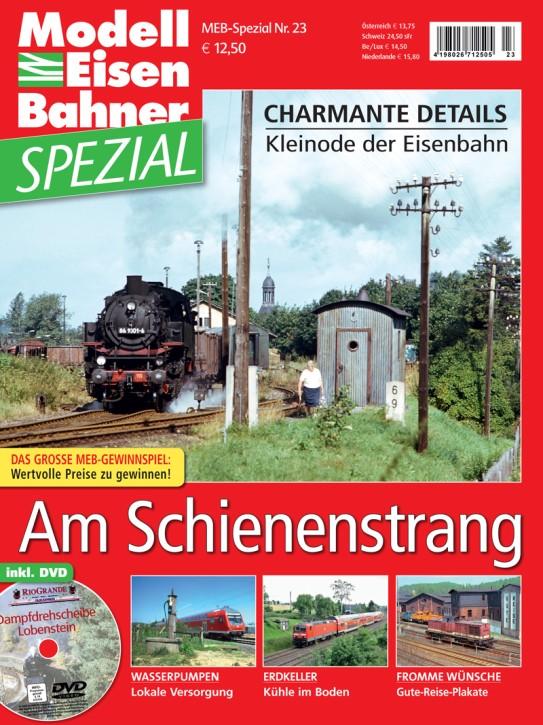 MEB Spezial 23: Am Schienenstrang. Charmante Details - Kleinode der Eisenbahn