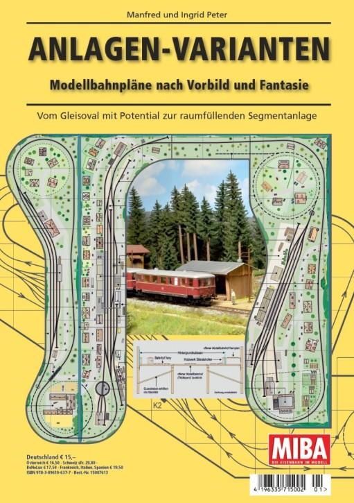 Anlagen-Varianten. Modellbahnpläne nach Vorbild und Fantasie. Manfred und Ingrid Peter