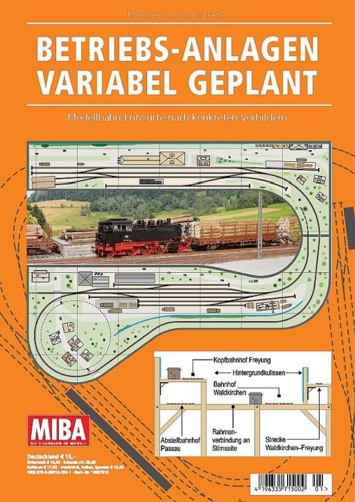 MIBA-Planungshilfen: Betriebs-Anlagen variabel geplant. Modellbahn-Entwürfe nach konkreten Vorbildern