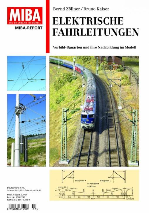 MIBA-Report: Elektrische Fahrleitungen. Vorbild-Bauarten und ihre Nachbildung im Modell