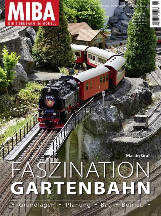 MIBA-Gartenbahnen 1-2020: Faszination Gartenbahn. Grundlagen, Planung, Bau, Betrieb