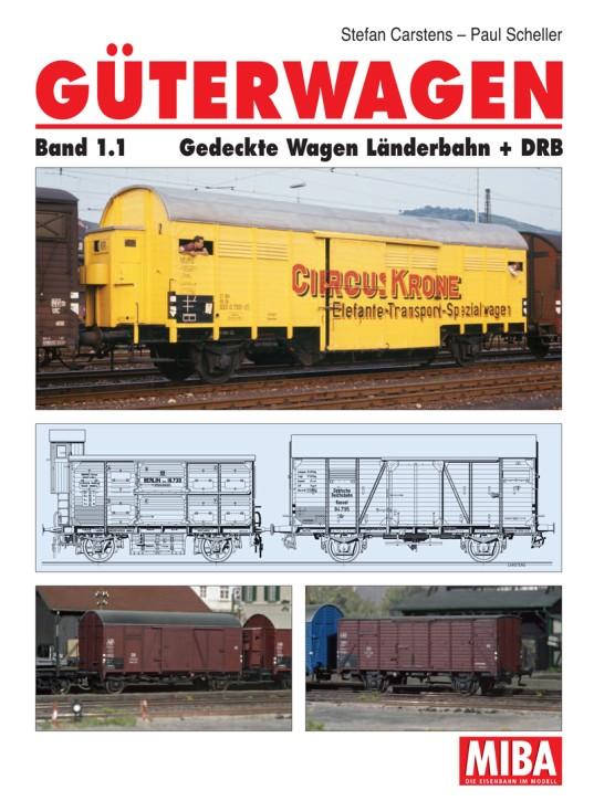Güterwagen Band 1.1. Gedeckte Wagen Länderbahn + DRB. Stefan Carstens & Paul Scheller
