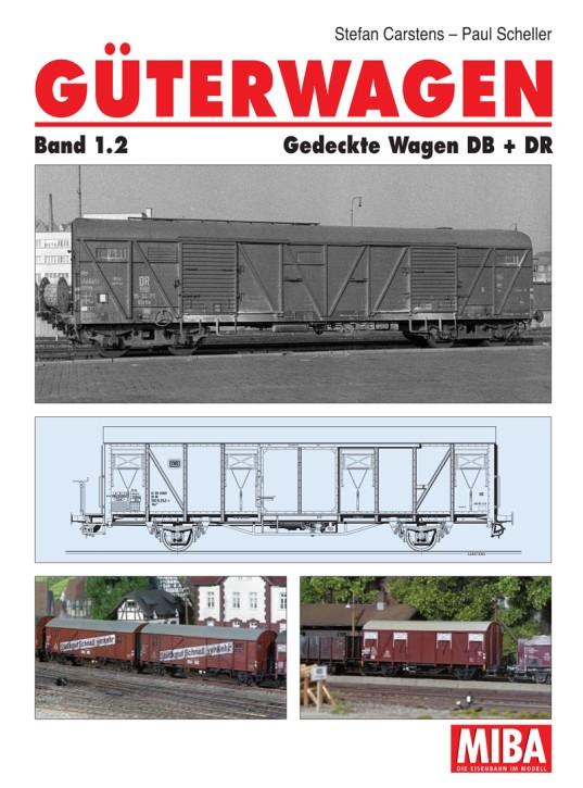 Güterwagen Band 1.2. Gedeckte Wagen DB + DR. Stefan Carstens & Paul Scheller