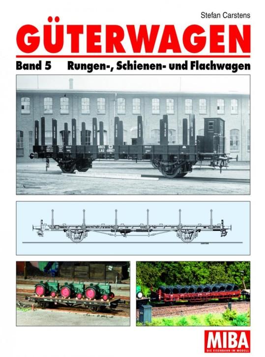 Güterwagen Band 5. Rungen-, Schienen- und Flachwagen. Stefan Carstens