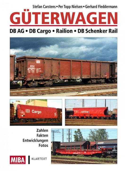 Güterwagen DB AG, DB Cargo, Railion, DB Schenker Rail: Zahlen, Fakten, Entwicklungen, Fotos. Stefan Carstens, Per Topp Nielsen & Gerhard Fledd