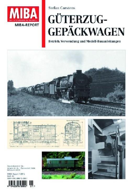 MIBA-Report: Güterzug-Gepäckwagen. Betrieb, Verwendung und Modell-Bauanleitungen. Stefan Carstens