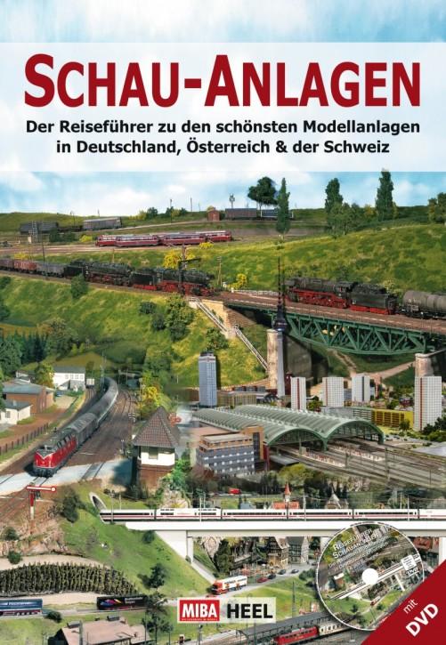 Schau-Anlagen. Der Reiseführer zu den schönsten Modellanlagen in Deutschland, Österreich und der Schweiz