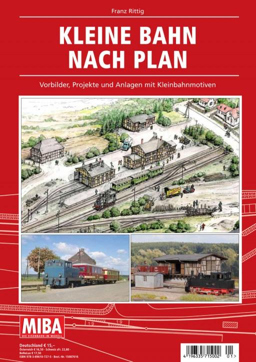 MIBA-Planungshilfen: Kleine Bahn nach Plan. Vorbilder, Projekte und Anlagen mit Kleinbahnmotiven