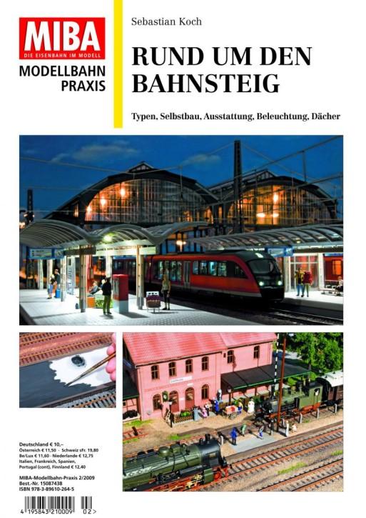 MIBA Modellbahn Praxis: Rund um den Bahnsteig. Typen, Selbstbau, Ausstattung, Beleuchtung, Dächer
