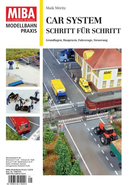 MIBA Modellbahn-Praxis: CarSystem - Schritt für Schritt. Grundlagen, Baupraxis, Fahrzeuge, Steuerung