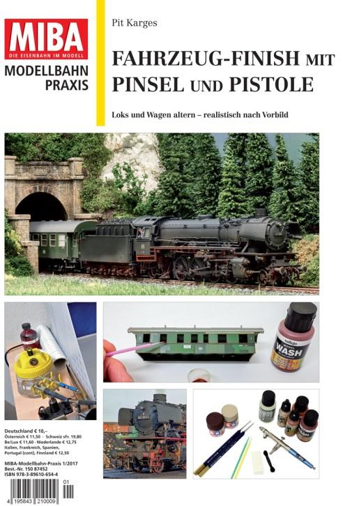 MIBA Modellbahn-Praxis: Fahrzeug-Finish mit Pinsel und Pistole. Loks und Wagen altern – realistisch nach Vorbild
