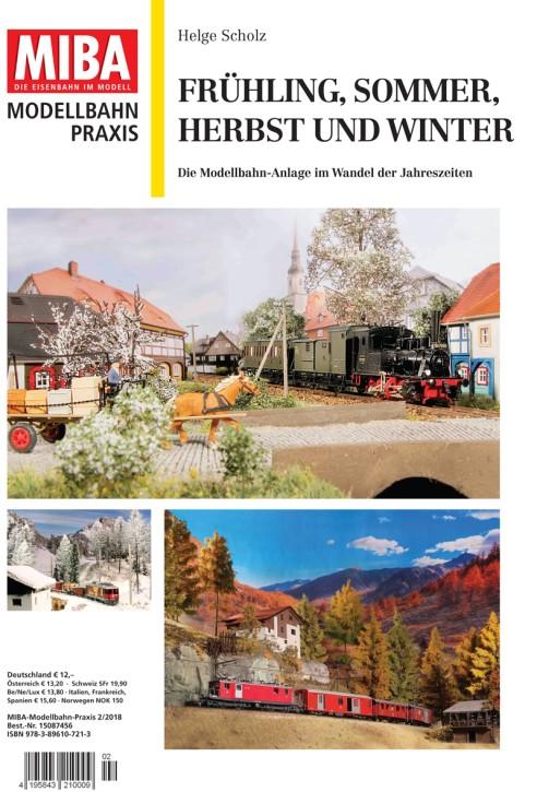 MIBA Modellbahn-Praxis: Frühling, Sommer, Herbst und Winter. Die Modellbahn-Anlage im Wandel der Jahreszeiten