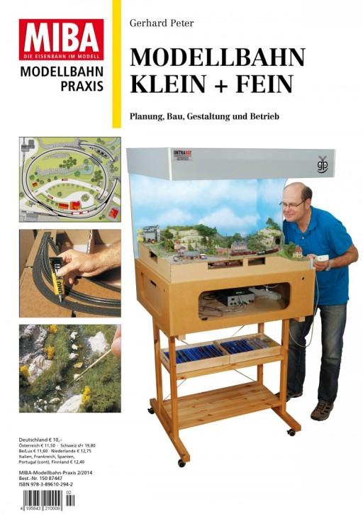 MIBA Modellbahnpraxis:  Modellbahn Klein + Fein. Planung, Bau, Gestaltung und Betrieb