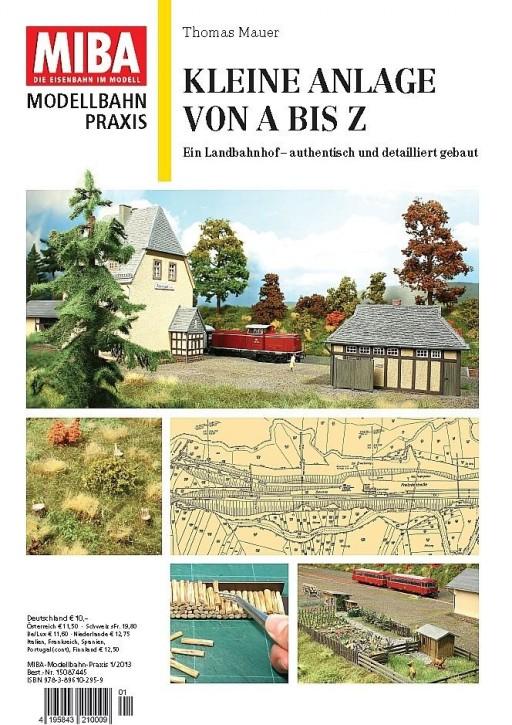 Mängelexemplar: MIBA Modellbahn-Praxis: Kleine Anlage von A bis Z. Ein Landbahnhof – authentisch und detailliert gebaut