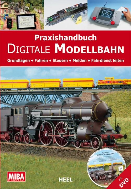 Praxishandbuch Digitale Modellbahn. Grundlagen Fahren Steuern Melden Fahrdienst leiten