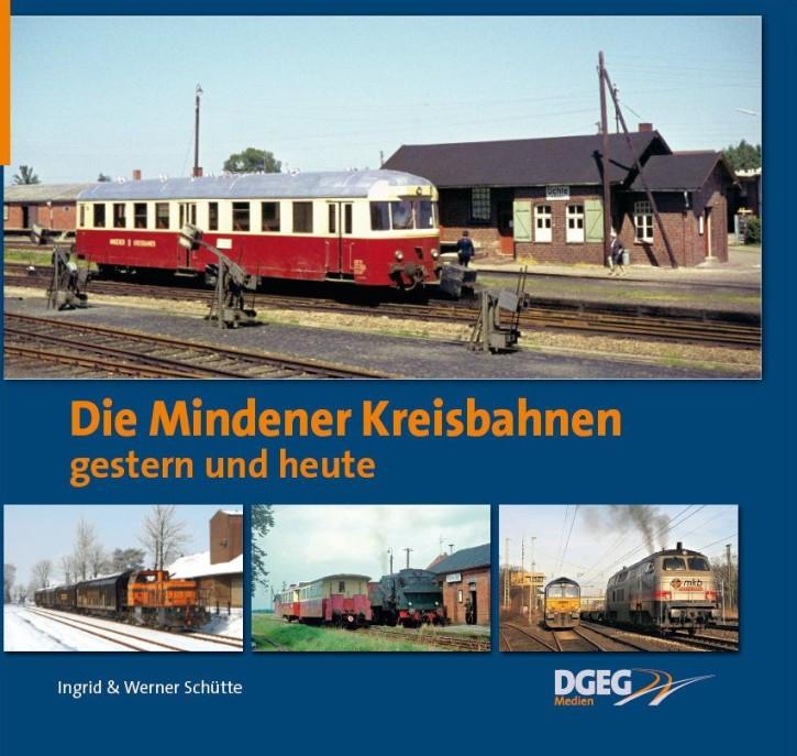 Die Mindener Kreisbahnen gestern und heute. Ingrid & Werner Schütte