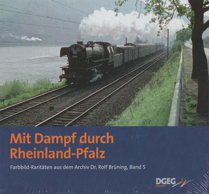 Mit Dampf durch Rheinland-Pfalz. Farbbild-Raritäten aus dem Archiv Dr. Rolf Brüning Band 5