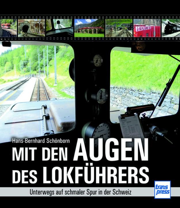 Mit den Augen des Lokführers. Unterwegs auf schmaler Spur in der Schweiz. Hans-Bernhard Schönborn