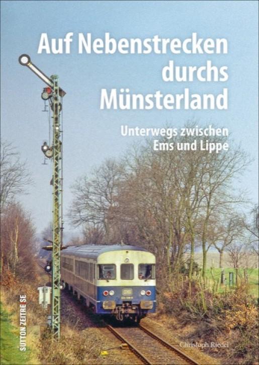 Auf Nebenstrecken durchs Münsterland. Unterwegs zwischen Ems und Lippe. Christoph Riedel