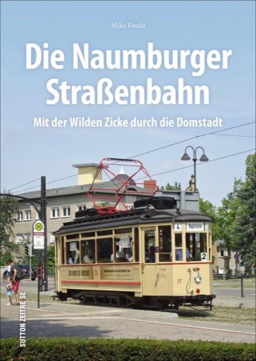 Die Naumburger Straßenbahn - Mit der Wilden Zicke durch die Domstadt. Mike Ewald
