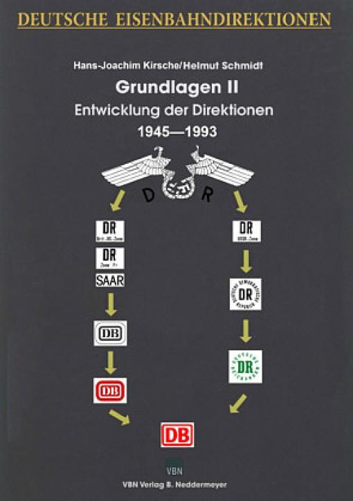 Deutsche Eisenbahndirektionen. Grundlagen II - Entwicklung der Direktionen 1945-1993. Hans-Joachim Kirsche & Helmut Schmidt