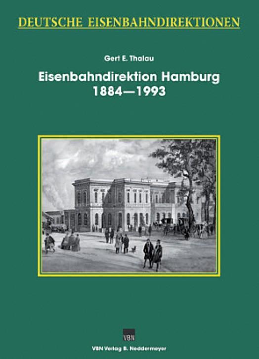 Eisenbahndirektion Altona/Hamburg 1884-1993. Gert-E. Thalau