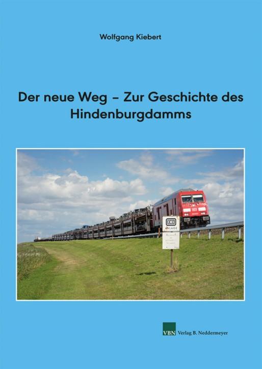 Der neue Weg – Zur Geschichte des Hindenburgdamms. Wolfgang Kiebert