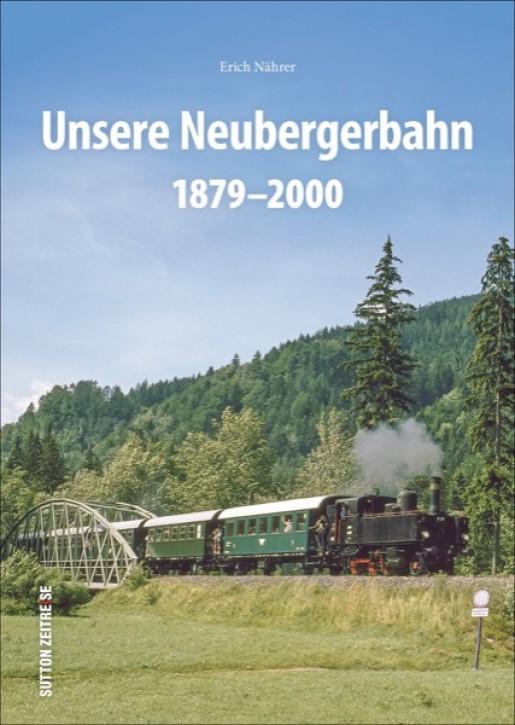 Unsere Neubergerbahn 1879-2000. Erich Nährer