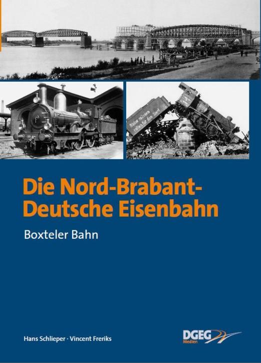 Die Nord-Brabant-Deutsche Eisenbahn - Boxteler Bahn. Hans Schlieper & Vincent Freriks