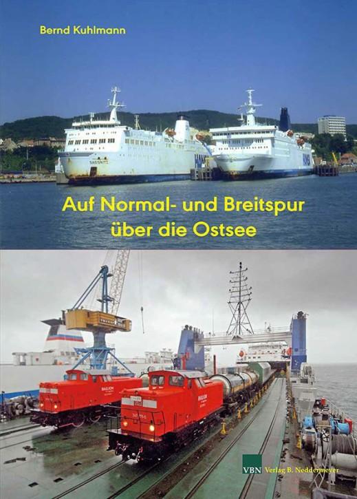 Auf Normal- und Breitspur über die Ostsee. Bernd Kuhlmann