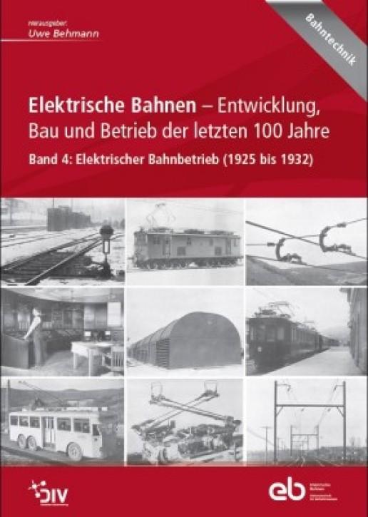 Elektrische Bahnen - Entwicklung, Bau und Betrieb der letzten 100 Jahre Band 4: Elektrischer Bahnbetrieb (1925 bis 1932)