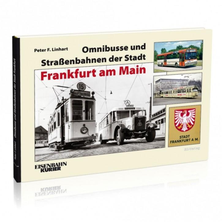 Omnibusse und Straßenbahnen der Stadt Frankfurt am Main. Peter F. Linhart