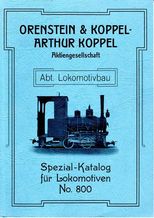 Antiquariat: Orenstein & Koppel. Spezial-Katalog für Lokomotiven No. 800