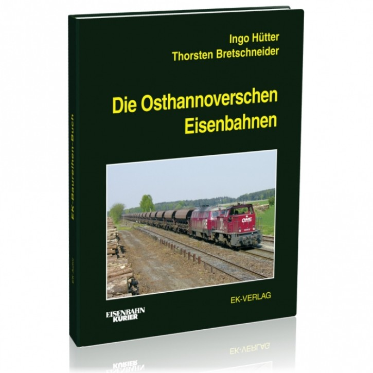 Die Osthannoverschen Eisenbahnen. Ingo Hütter & Thomas Bretschneider