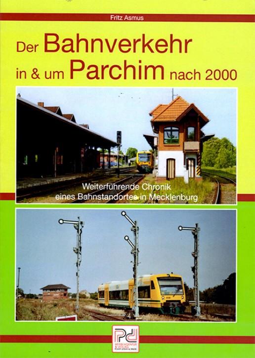Der Bahnverkehr in und um Parchim nach 2000. Fritz Asmus