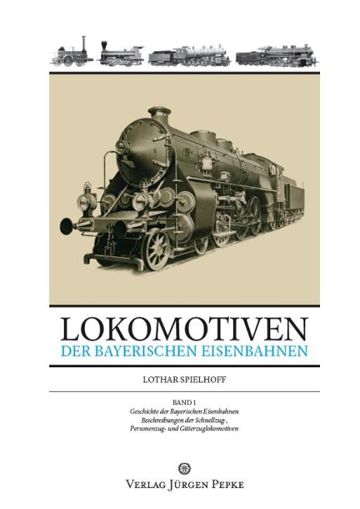 Lokomotiven der bayerischen Eisenbahnen - Band 1. Lothar Spielhoff
