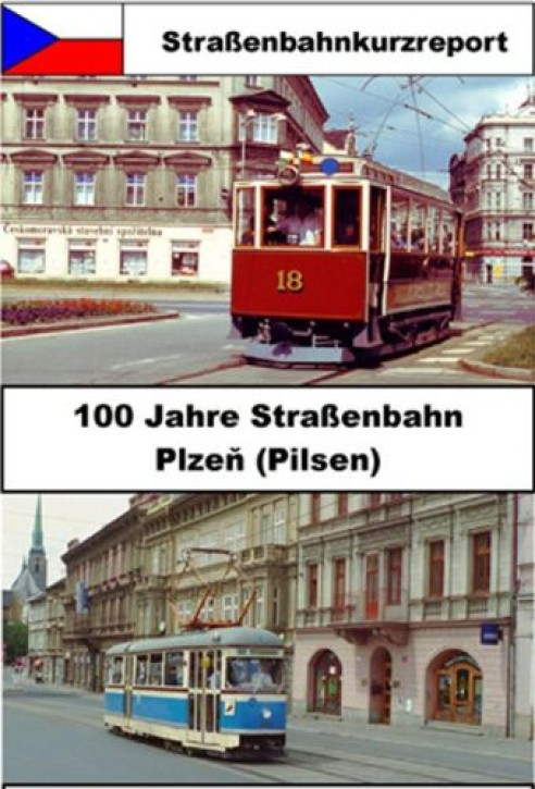 DVD: Straßenbahnkurzreport. 100 Jahre Straßenbahn Plzen (Pilsen)