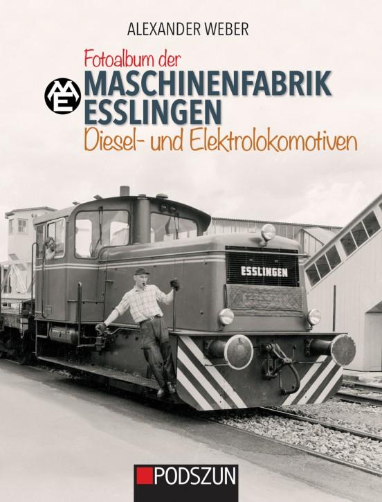 Fotoalbum der Maschinenfabrik Esslingen: Diesel- und Elektrolokomotiven. Alexander Weber