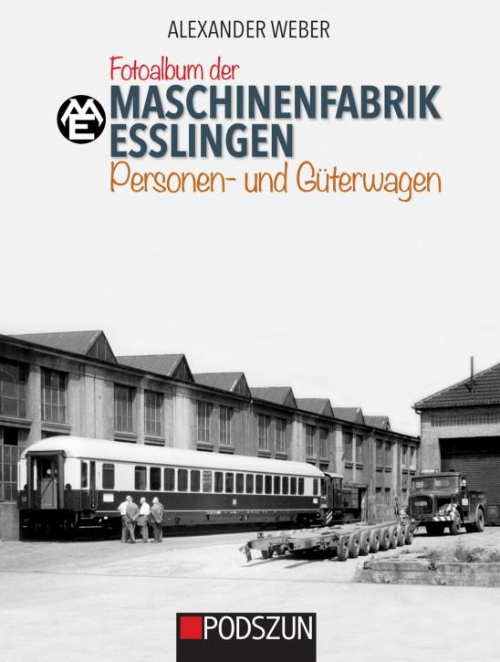 Fotoalbum der Maschinenfabrik Esslingen: Personen- und Güterwagen. Alexander Weber