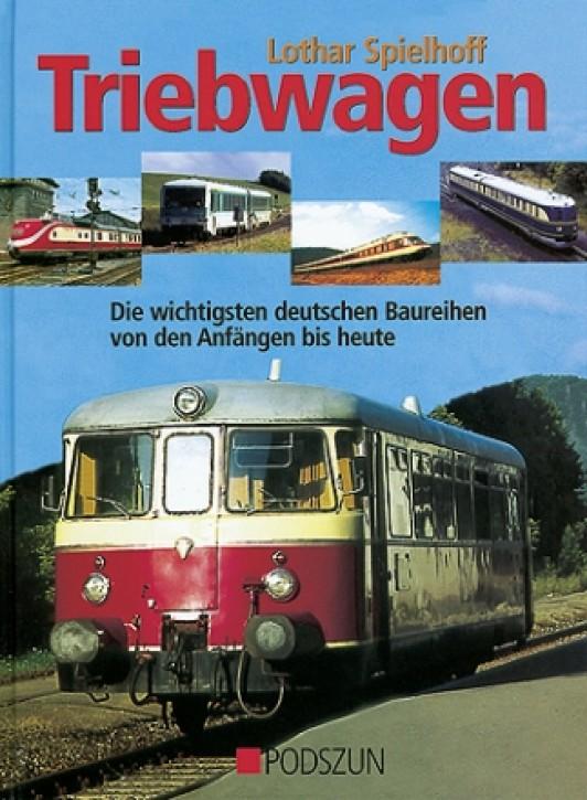 Triebwagen. Die wichtigsten deutschen Baureihen von den Anfängen bis heute. Lothar Spielhoff