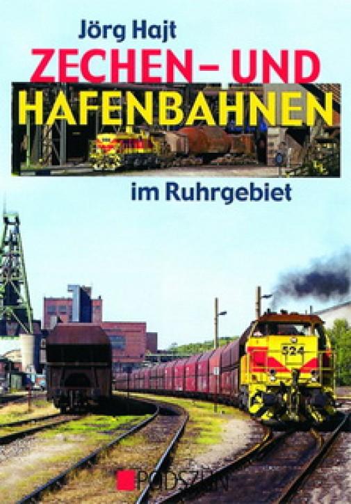 Zechen- und Hafenbahnen im Ruhrgebiet. Jörg Hajt