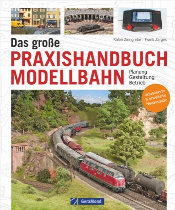 Das große Praxishandbuch Modellbahn. Planung – Gestaltung – Betrieb. Ralph Zinngrebe & Frank Zarges