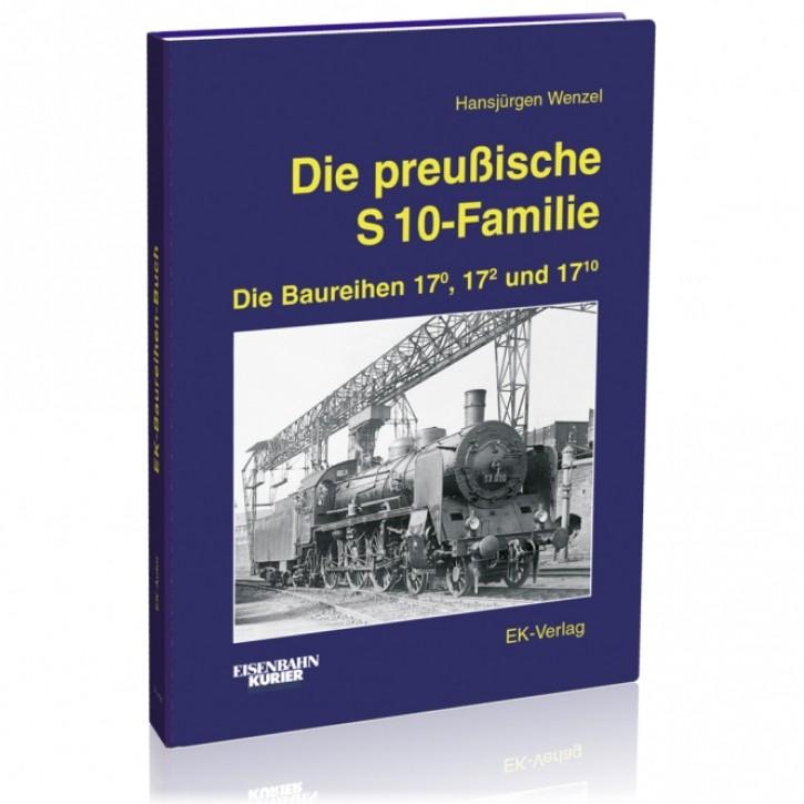 Die preußische S 10-Familie - Die Baureihen 17.0, 17.2 und 17.10. Hansjürgen Wenzel