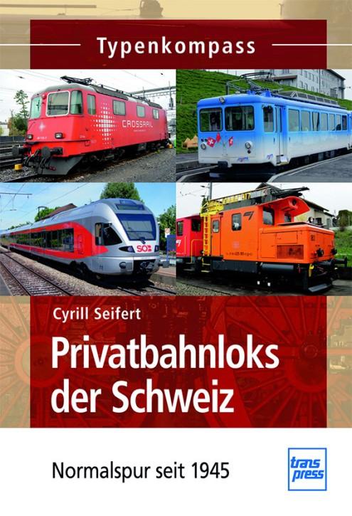 Privatbahnloks der Schweiz - Normalspur seit 1945. Cyrill Seifert