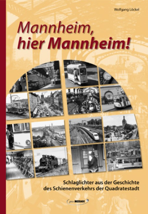 Mannheim, hier Mannheim! Wolfgang Löckel