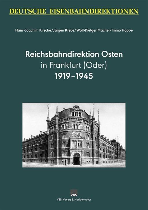 Deutsche Eisenbahndirektionen. Reichsbahndirektion Osten in Frankfurt (Oder) 1919-1945. Kirsche et al.