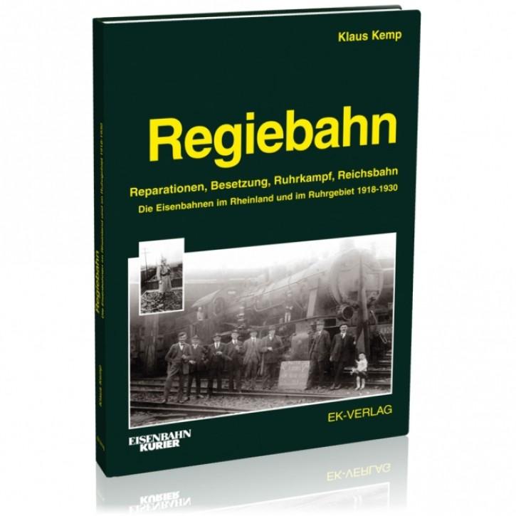 Regiebahn. Reparationen, Besetzung, Ruhrkampf, Reichsbahn. Klaus Kemp