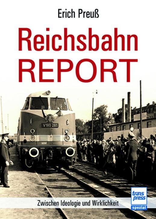 Reichsbahn-Report. Zwischen Ideologie und Wirklichkeit. Erich Preuß