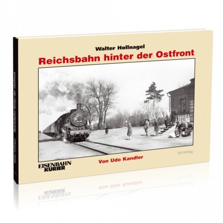 Reichsbahn hinter der Ostfront. Walter Hollnagel